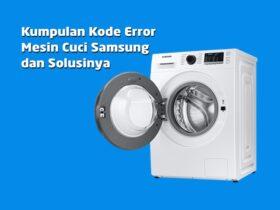 Cara Mengatasi Kode Error Mesin Cuci Samsung