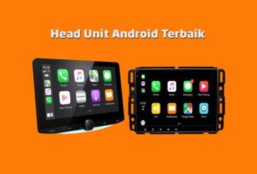10 Rekomendasi Head Unit Android Terbaik Murah