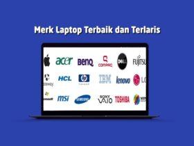 Daftar Merk Laptop Terbaik Terlaris di Indonesia