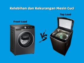Kelebihan dan Kekurangan Mesin Cuci Top Loading dan Front Loading