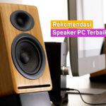 Rekomendasi Speaker PC Terbaik Harga Murah