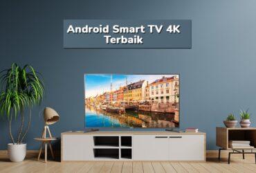 Rekomendasi Android Smart TV 4K Termurah Terbaik