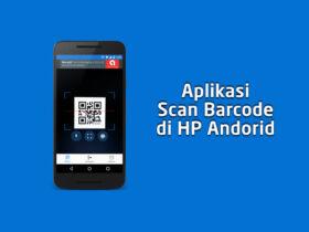 Aplikasi Scan Barcode Terbaik Android