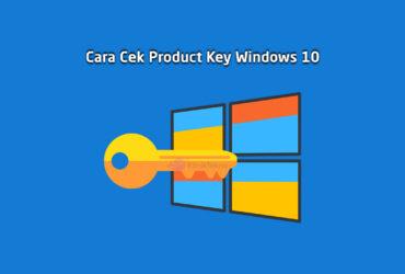 Cara Cek Lisensi Product Key Windows 10