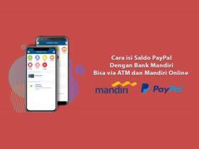 Cara Isi Saldo PayPal Dengan Bank Mandiri