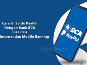 Cara Isi Saldo Paypal dengan Bank BCA