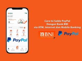 Cara Isi Saldo PayPal dengan BNI