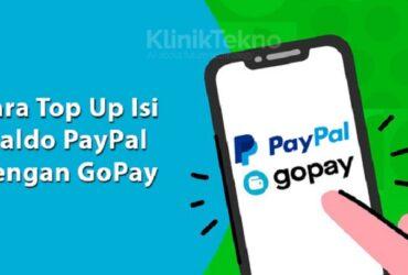 Cara Isi Saldo PayPal dengan GoPay