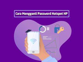 Cara Mengganti Password WiFi Hotspot HP Android dan iPhone