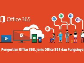 Pengertian Office 365, Jenis Office 365 dan Fungsinya