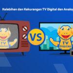 Kelebihan siaran tv digital dan analog