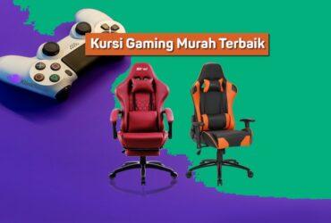 Rekomendasi Kursi Gaming Murah Terbaik