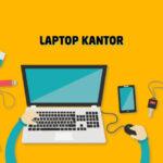Laptop Kerja Kantoran Harga Murah
