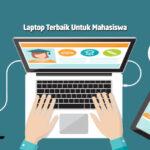 Rekomendasi Laptop Terbaik Untuk Mahasiswa Harga Murah