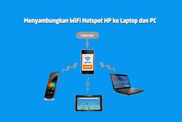Cara Menyambungkan WiFi Hotspot HP ke Laptop dan PC